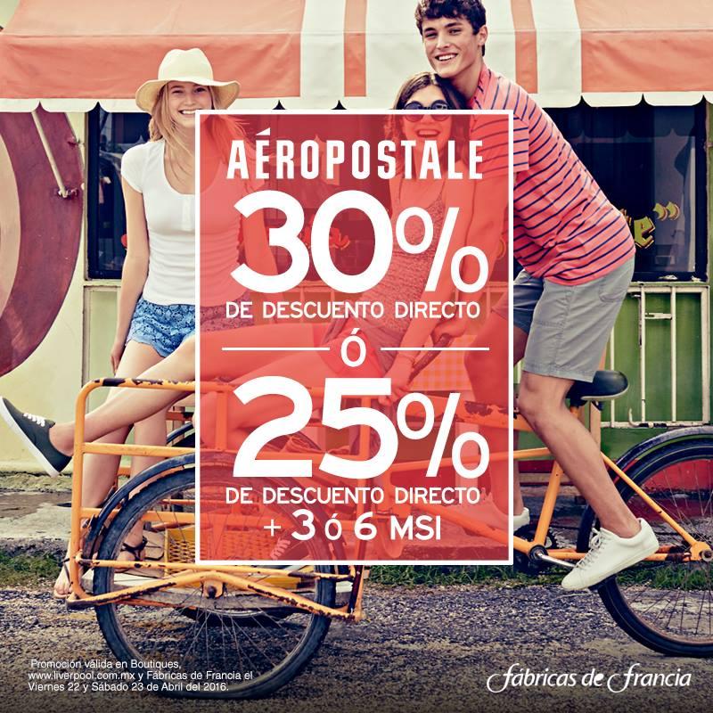 Aeropostale: 30% directo ó 25 % + 3 ó 6 meses en Boutique, Liverpool y Fabricas de Francia