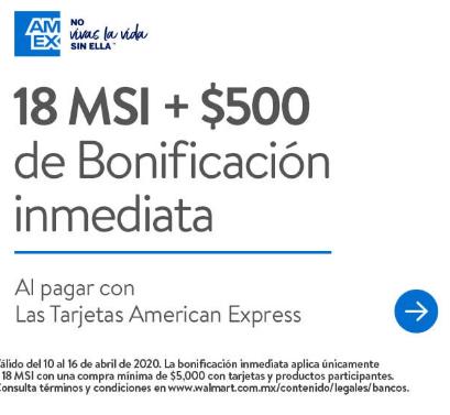 Walmart: 18 MSI + Bonificación de $500 con American Express Compra mínima de 5,000