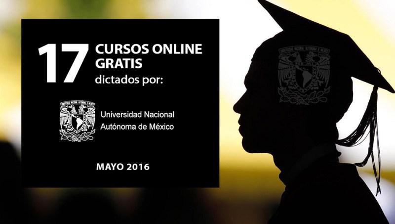 17 Cursos gratis dictados por la Universidad Nacional Autónoma de México