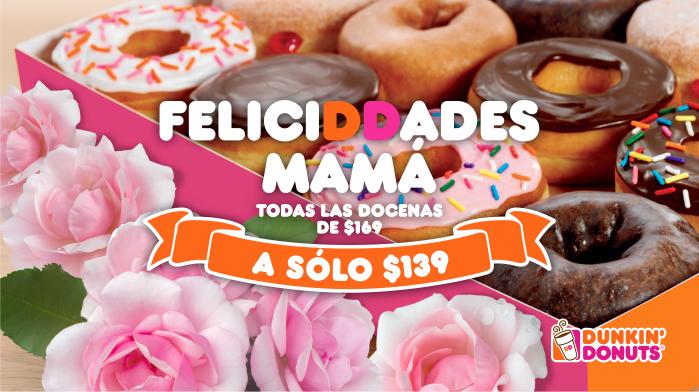 Dunkin' Donuts: Docenas de $169 a $139 durante todo Mayo y Bebida GRATIS el día de tu Cumpleaños