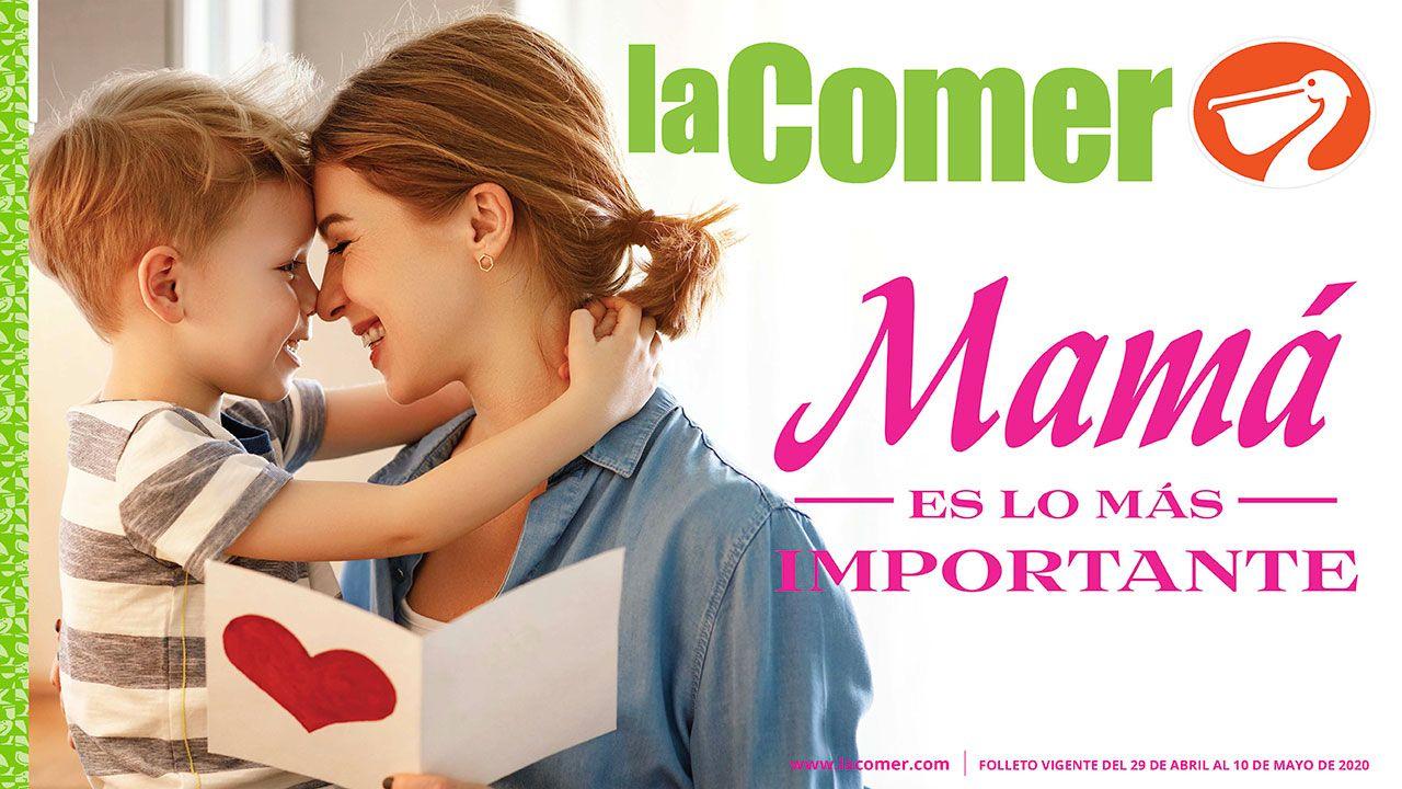 """La Comer: Folleto """"Mamá es lo más importante"""" vigente al Domingo 10 de Mayo"""