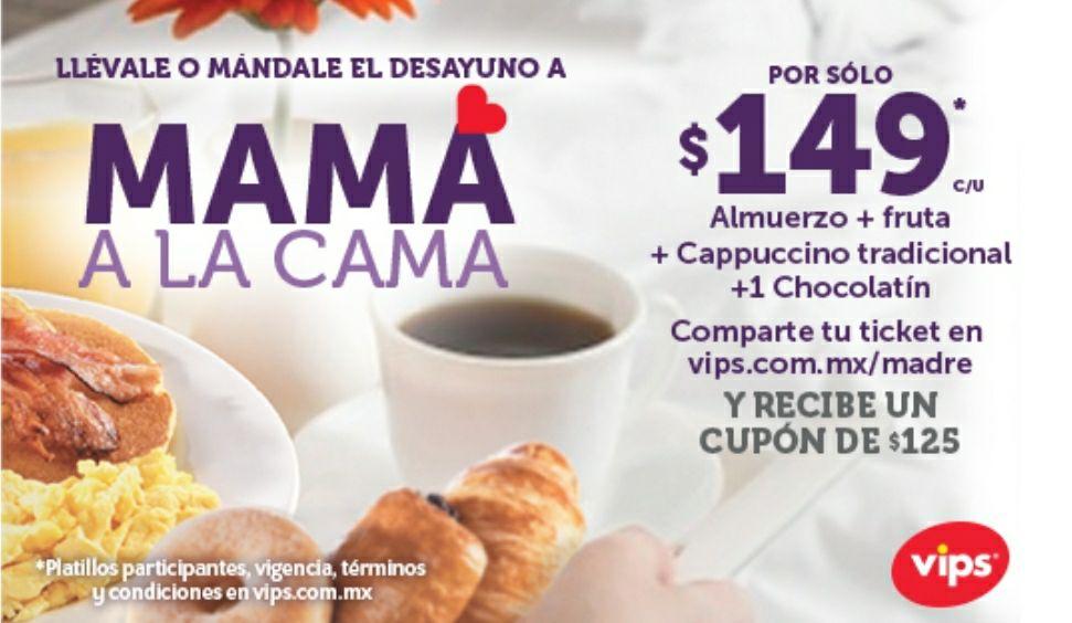 VIPS: Consiente a Mamá con el desayuno a la cama por $149, registra tu ticket y recibe un cupón de $125
