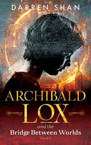 Amazon Kindle y Google Play: Archibald Lox and the Bridge Between Worlds de Darren Shan