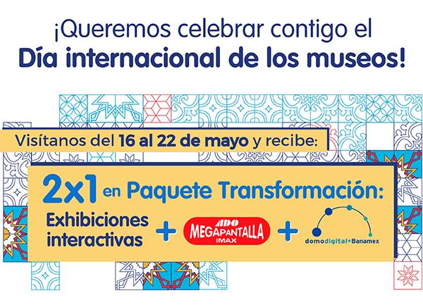 Papalote Museo del Niño: paga 1 y entran 2 en Transformación (Museo, Megapantalla y Domo Digital)