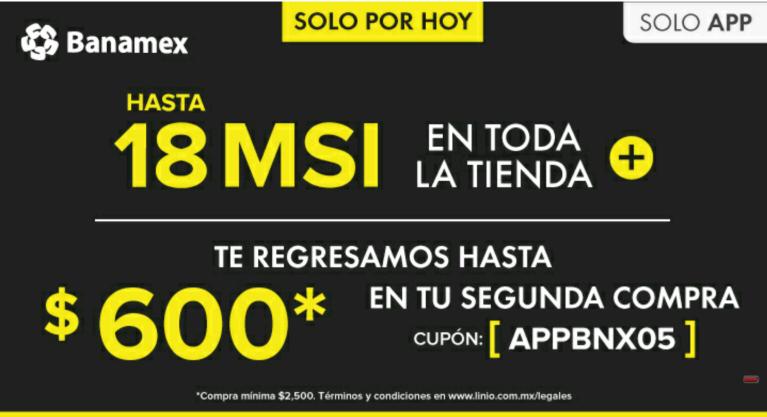 Linio APP: SÓLO HOY Hasta 18 MSI + CASHBACK $600.00 con BANAMEX