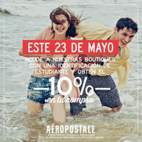 Aeropostale: 23 de mayo 10% de descuento con tarjeta de estudiante (extra a cualquier descuento)