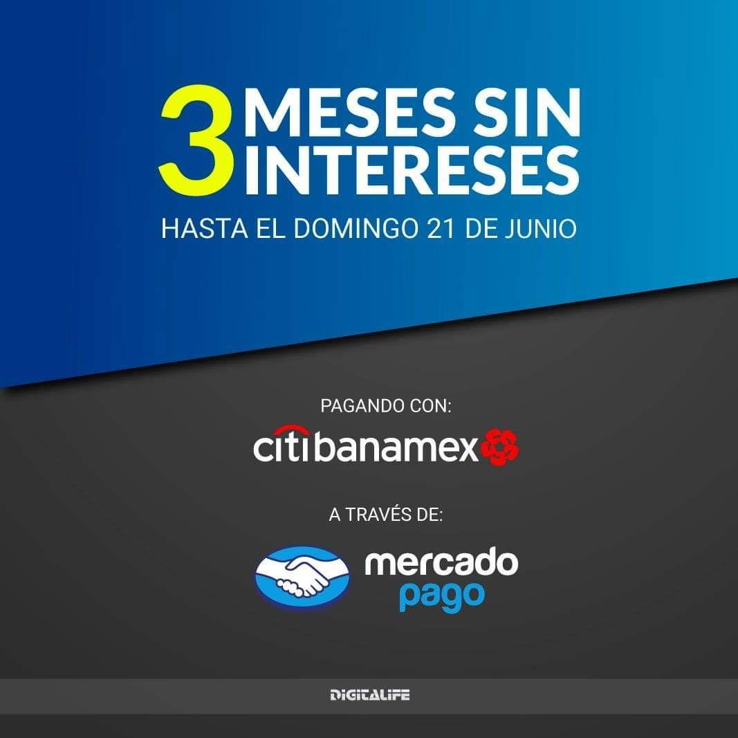 Digitallife: Toda la tienda a 3 meses sin intereses, Citibanamex pagando a través de mercado pago.