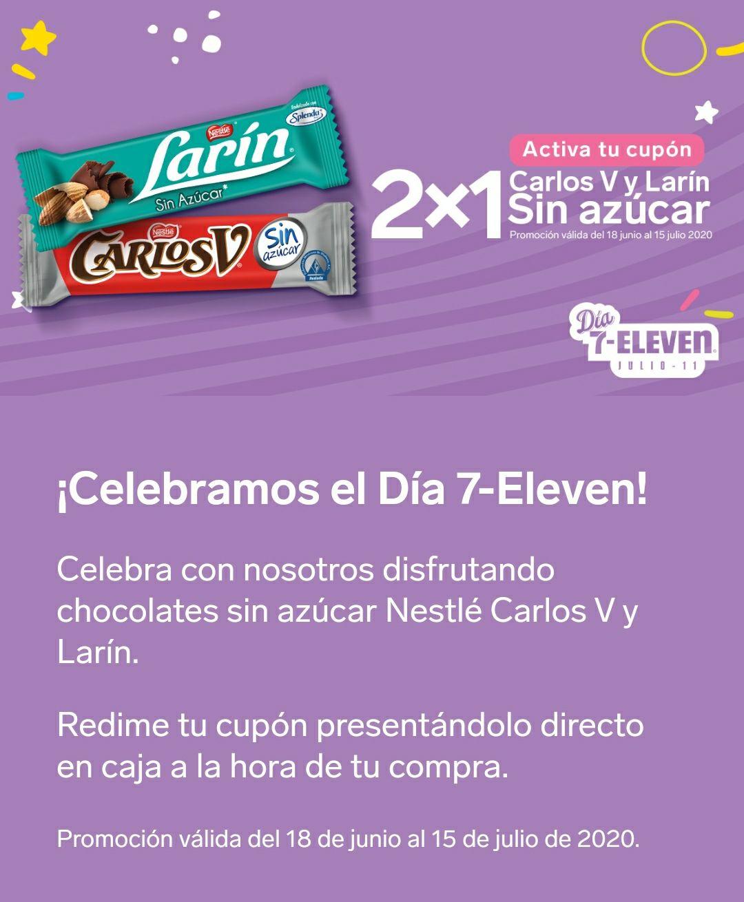 7 Eleven - 2x1en la compra de Chocolate Larín y Carlos V.