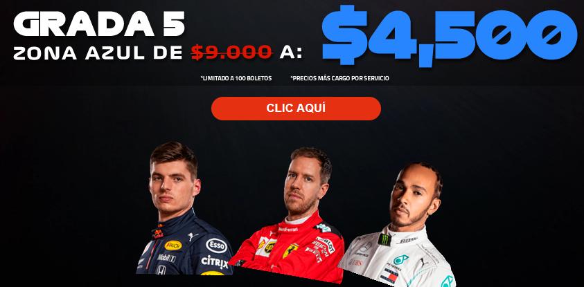 F1 Gran Premio de México: GRADA 05 de $9,000 a $4,500 *Precios mas cargo por servicio.