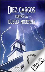Amazon Kindle: (Gratis) DIEZ CARGOS CONTRA LA IGLESIA MODERNA de Paul Washer