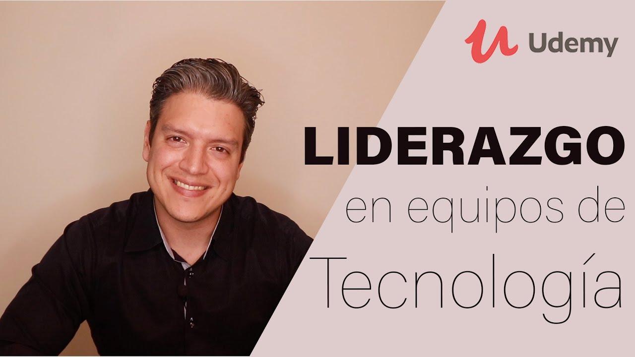 Udemy: Liderazgo: Gestión de Equipos en Tecnología 2020