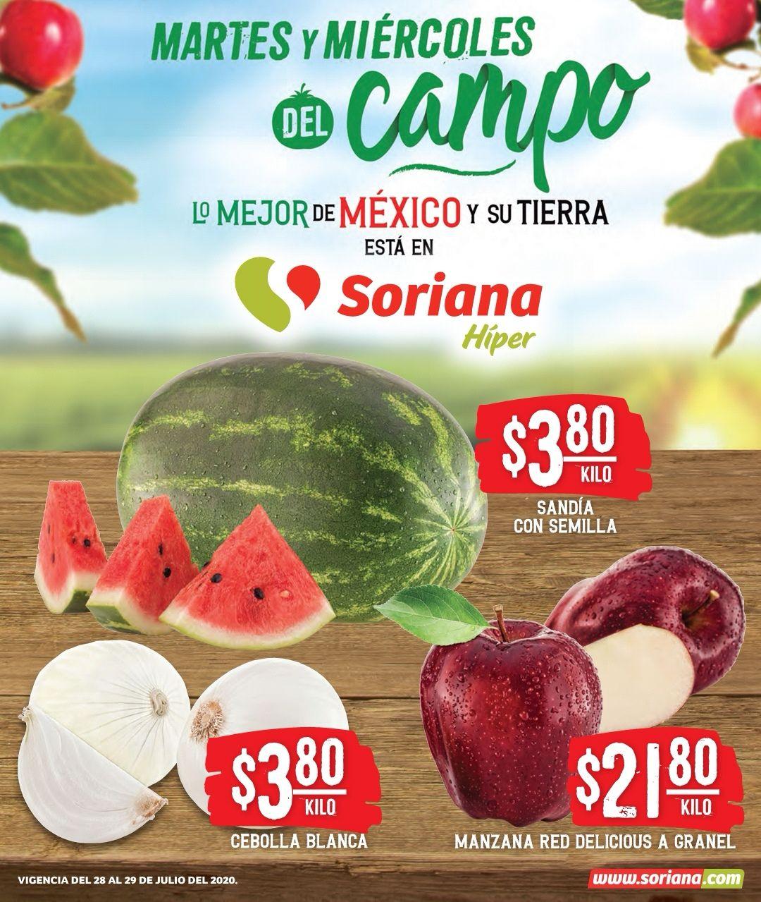 Soriana Híper, Súper y MEGA: Martes y Miércoles del Campo 28 y 29 Julio: Sandía ó Cebolla $3.80 kg... Manzana Red Granel $21.80 kg.