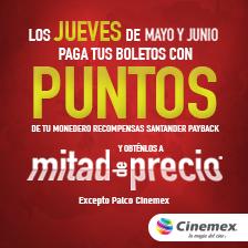 Cinemex: boletos a mitad de precio con puntos Santander Payback