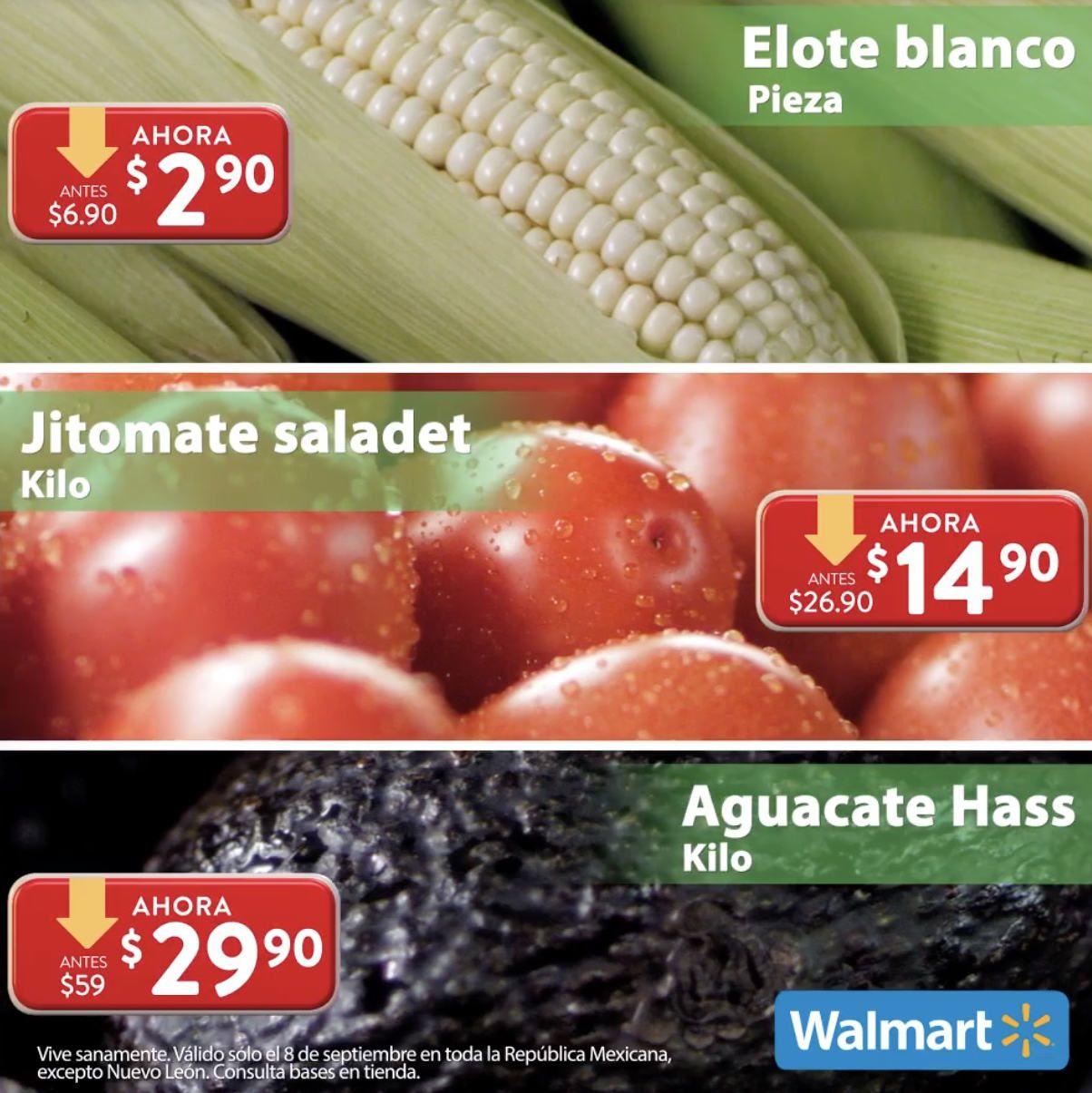 Walmart: Martes de Frescura 8 Septiembre: Elote $2.90 pza... Jitomate $14.90 kg... Aguacate $29.90 kg.