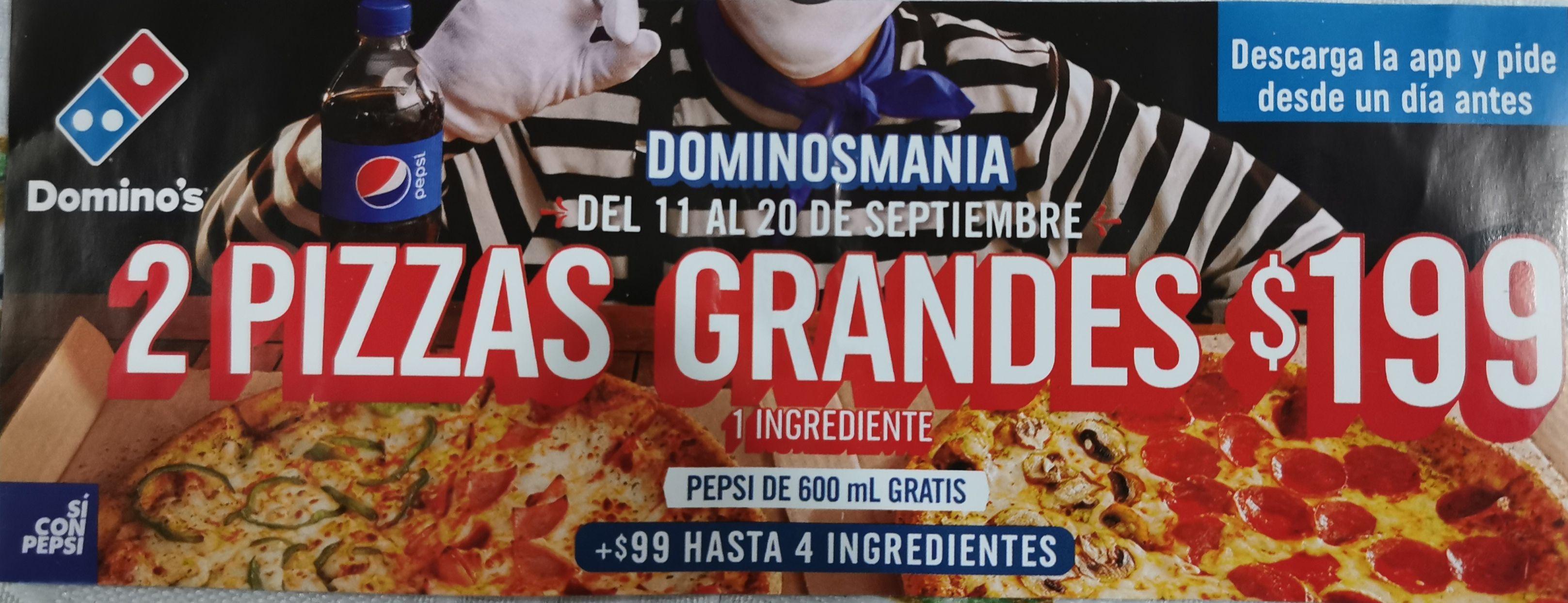 Domino's Pizza: Dominosmania de 2 pizzas grandes de 1 ingrediente por $199.00 + refresco de 600 ml. Del 11 al 20 de septiembre.