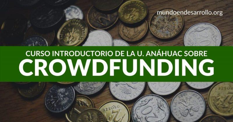 Curso de Introducción al Crowdfunding. Universidad Anáhuac.