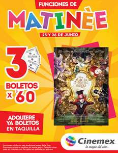 Cinemex: 3 boletos para matinée Alicia por $60, 25 y 26 de junio
