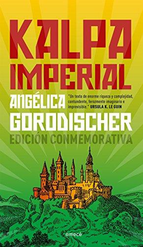 Kalpa Imperial de Angélica Gorodischer [eBook] (Amazon Kindle, Google Play, iTunes Apple, Kobo, Gandhi, El Sótano/Tagus)