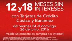 Costco En Linea: 12 y 18 meses sin intereses del 24 al 26 de Junio, pagando con Tarjeta de crédito Costco y Banamex