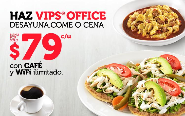 VIPS OFFICE WIFI y CAFE Ilimitado. Desayunos, comidas y cenas por $79 c/u y 20% de descuento en consumo de $149