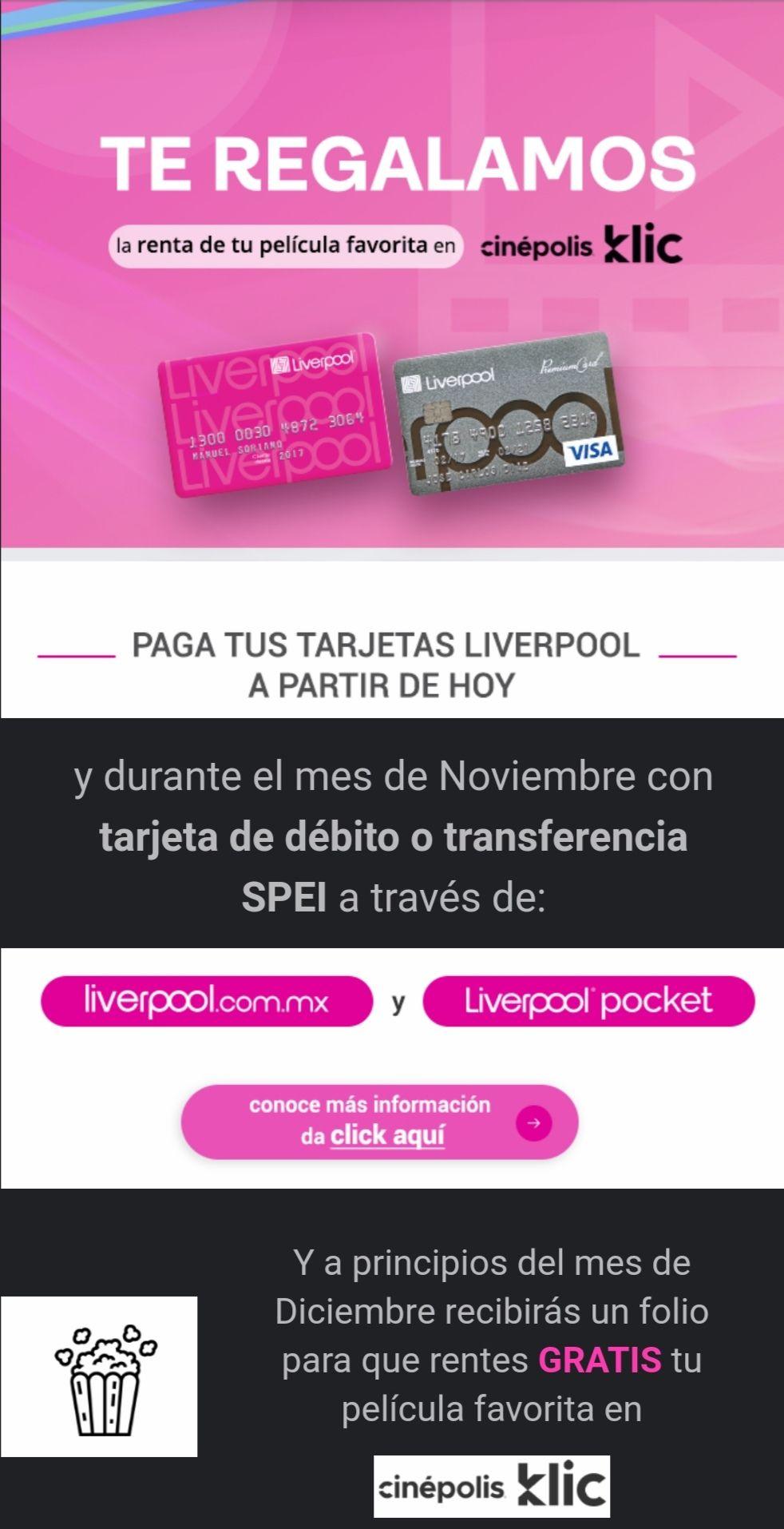 Liverpool: Renta cinepolis klic gratis!