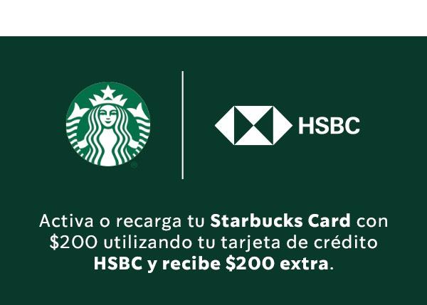 Starbucks: Recarga $200 y recibe $200 extras con HSBC TDC