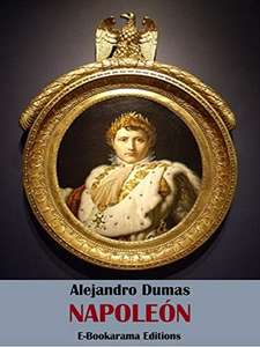 Amazon Kindle (gratis) NAPOLEON BONAPARTE de Alejandro Dumas, HISTORIA DE DOS CIUDADES y muchos mas...