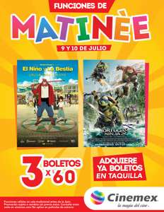 Cinemex: 3 boletos por $60, 9 y 10 de Julio