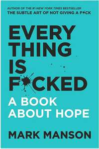 Amazon: Everything is f*cked: A book about hope