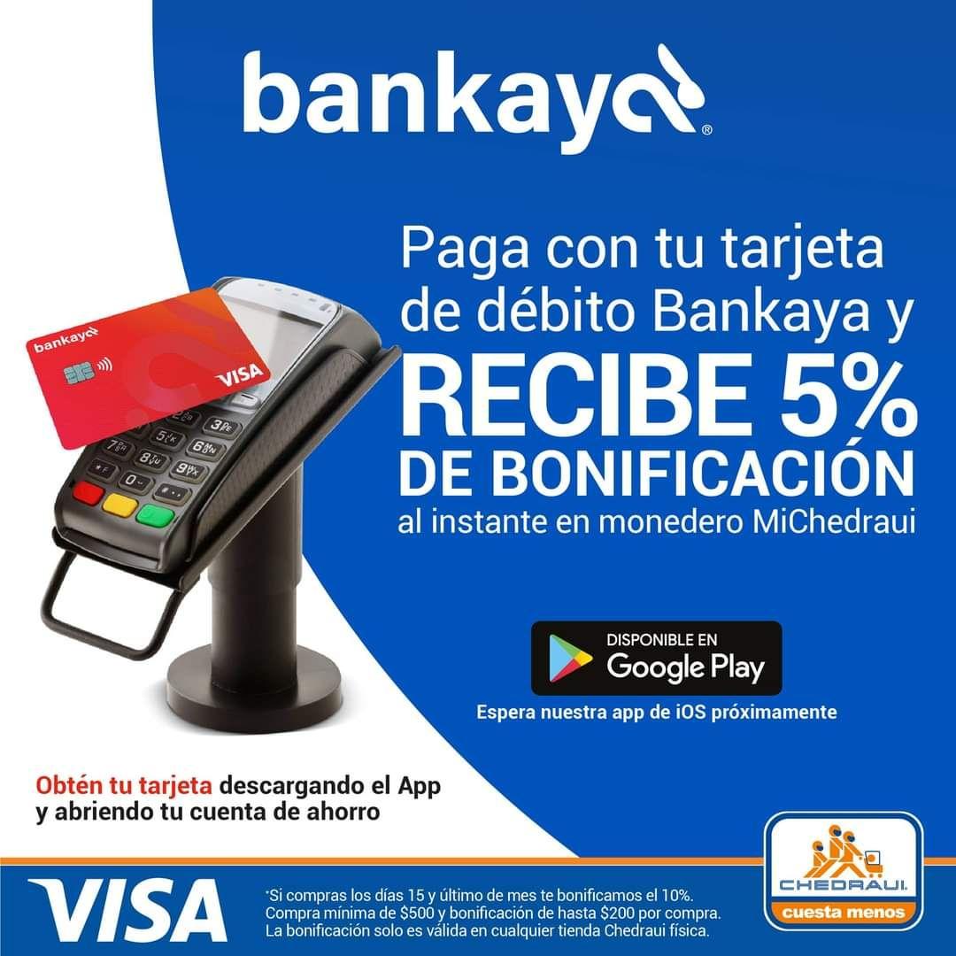 Chedraui: 5% de bonificación en Monedero pagando con tarjeta de débito Bankaya (10% de bonificación los días 15 y último de mes)