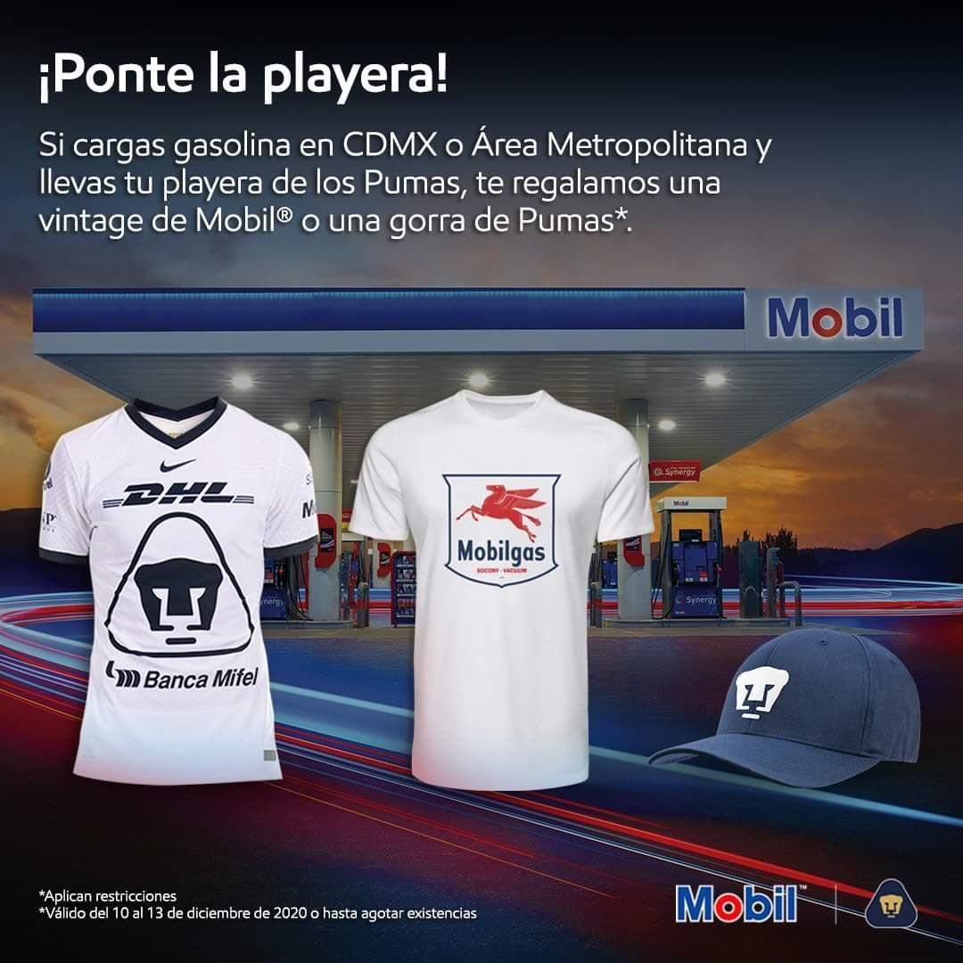 Gasolineras Mobil: Playera mobil o gorra de pumas gratis si cargas 250 de gasolina.