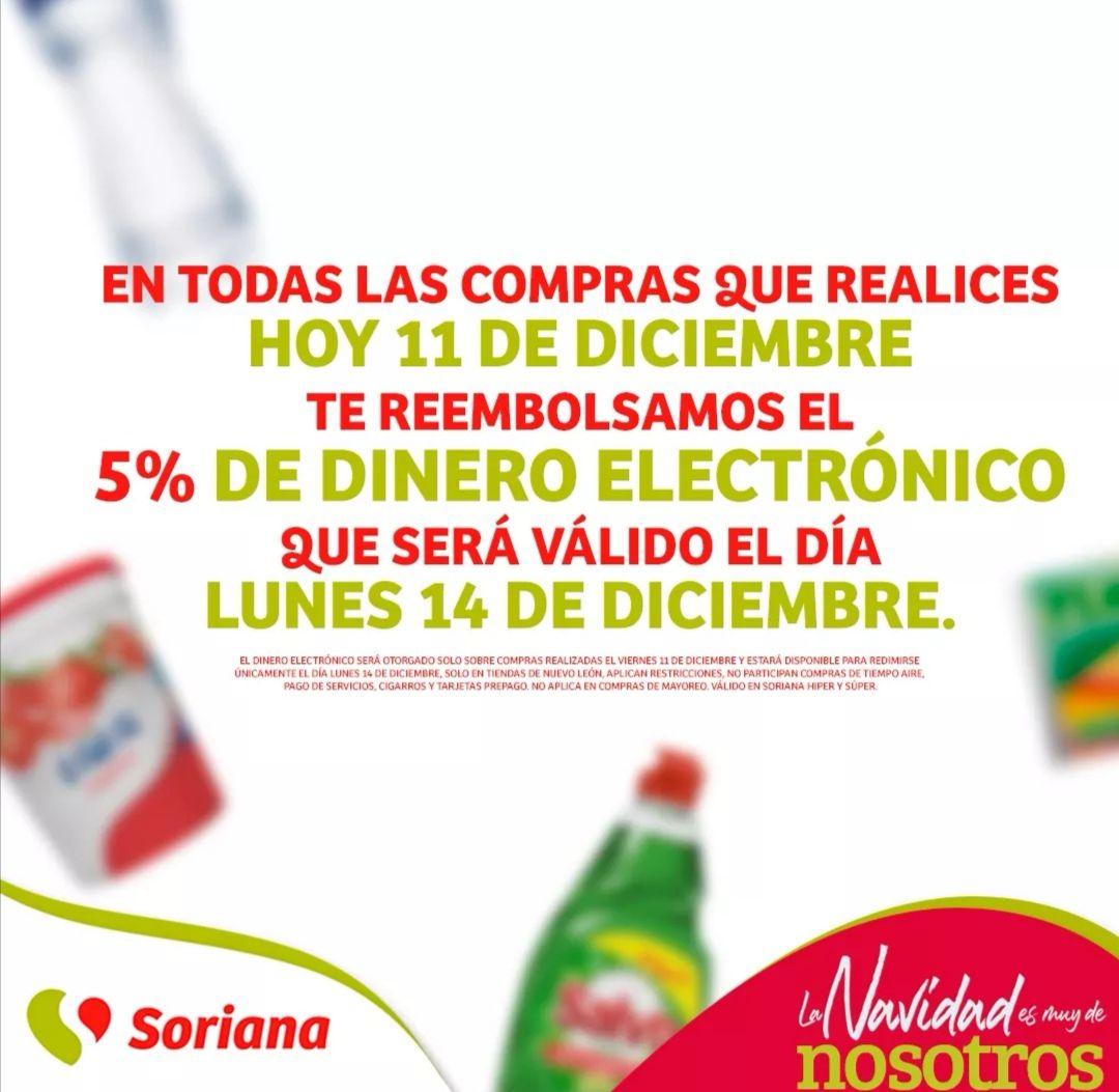 Soriana Híper y Súper Nuevo León: 5% en dinero electrónico en tus compras del Viernes 11 Dic (solo podrá ser utilizado solo el Lunes 14 Dic)