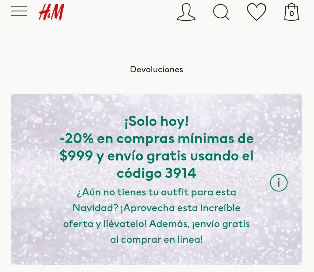 H&M online: Sólo hoy. 20% desc en compras mínimas de $999 y envío gratis