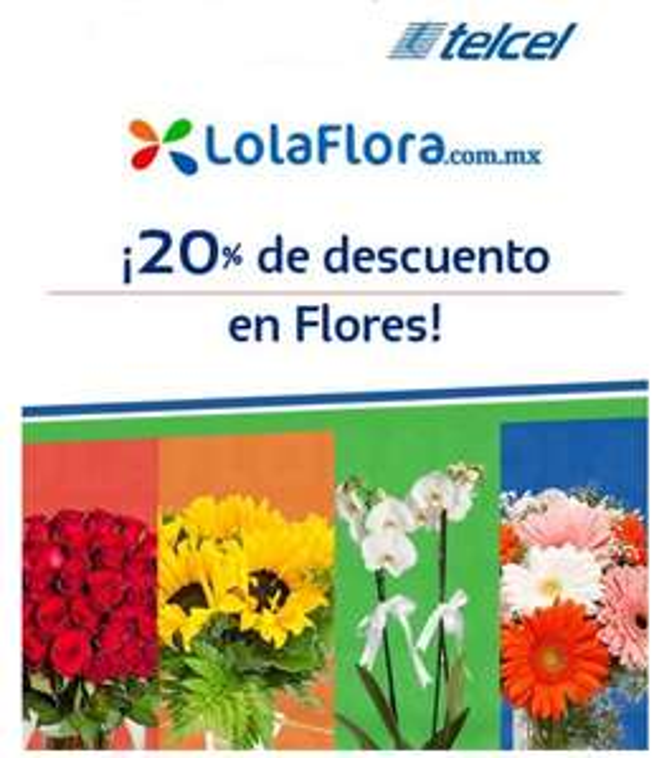 Lolaflora y Telcel 20% de descuento para la EMERGENCIA (Flores ) hasta el 15 de Enero 2021 (Actualización)