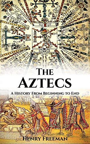 Amazon Kindle: Aztec Civilization / Mayan Civilization / Sumerians - Henry Freeman (English / Kindle Edition)