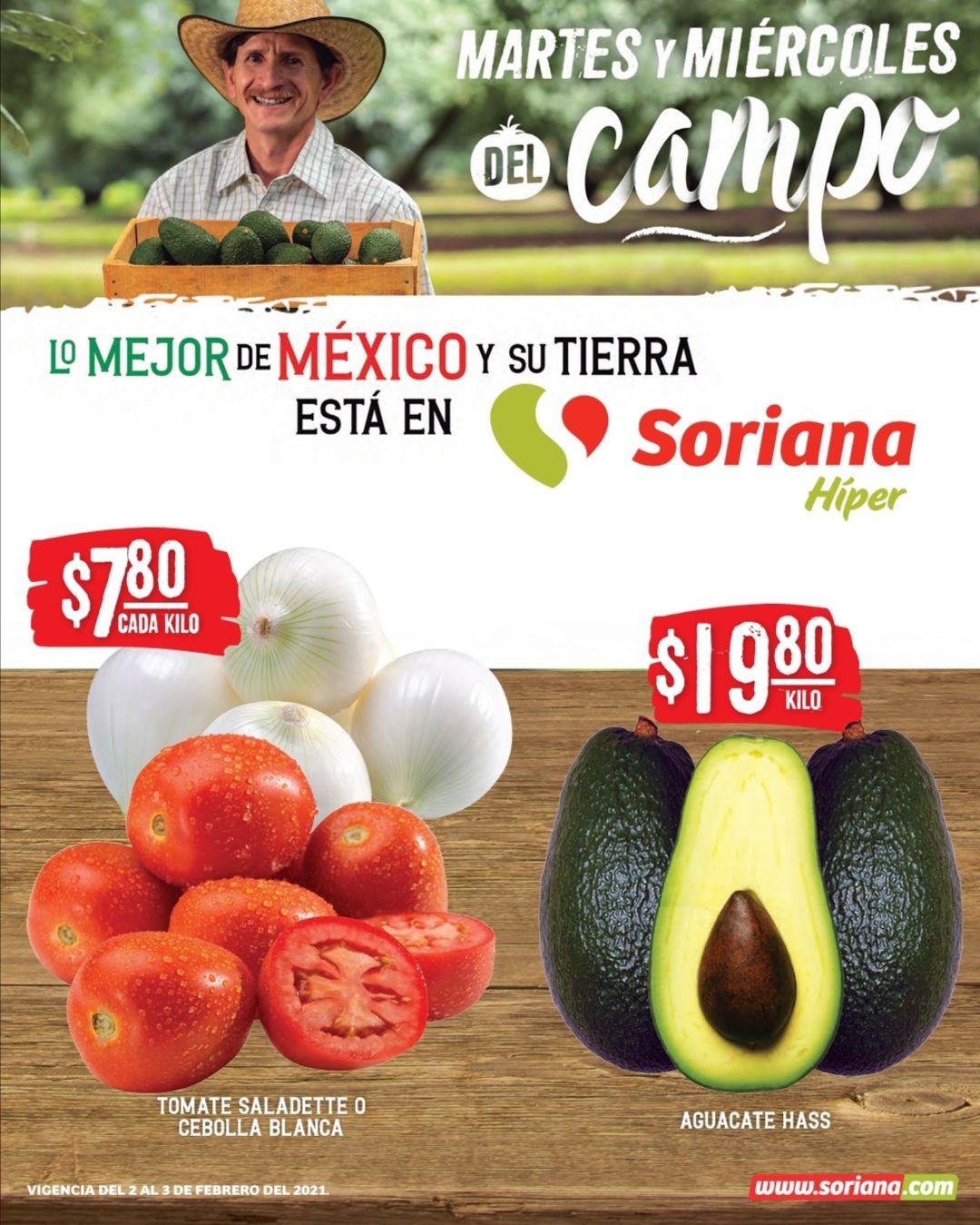 Soriana Híper y Súper: Martes y Miércoles del Campo 2 y 3 Febrero: Jitomate ó Cebolla $7.80 kg... Aguacate $19.80 kg.