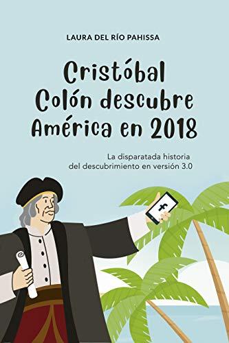 Amazon Kindle (gratis) CRISTÓBAL COLÓN DESCUBRE AMÉRICA EN 2018 y 11,4 SUEÑOS