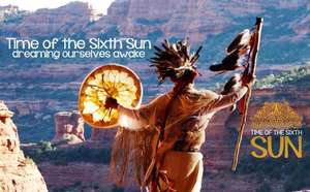 Time of the Sixth Sun - Película de 108 minutos y serie documental de 8 partes GRATIS