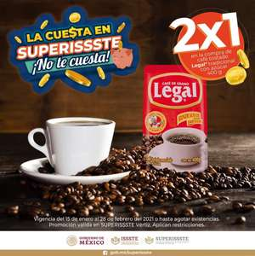 SuperISSSTE Vértiz: 2 x 1 en café tostado Legal tradicional con azúcar 400 g.