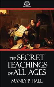 Amazon, The Secret Teachings of All Ages (English Edition) Edición Kindle de Manly P. Hall