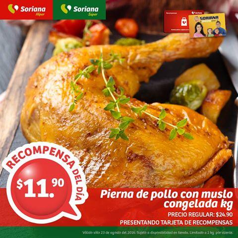 Soriana Híper y Súper (Recompensa Martes 23 Agosto) Pierna con muslo de pollo congelada a $11.90 kg.