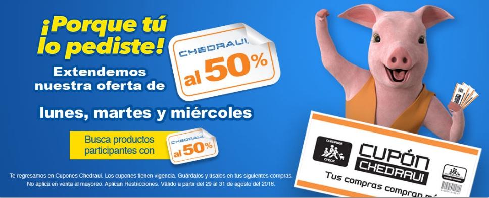 Chedraui al 50: folleto de artículos con 50% de bonificación (extendido del 29 al 31 de agosto)