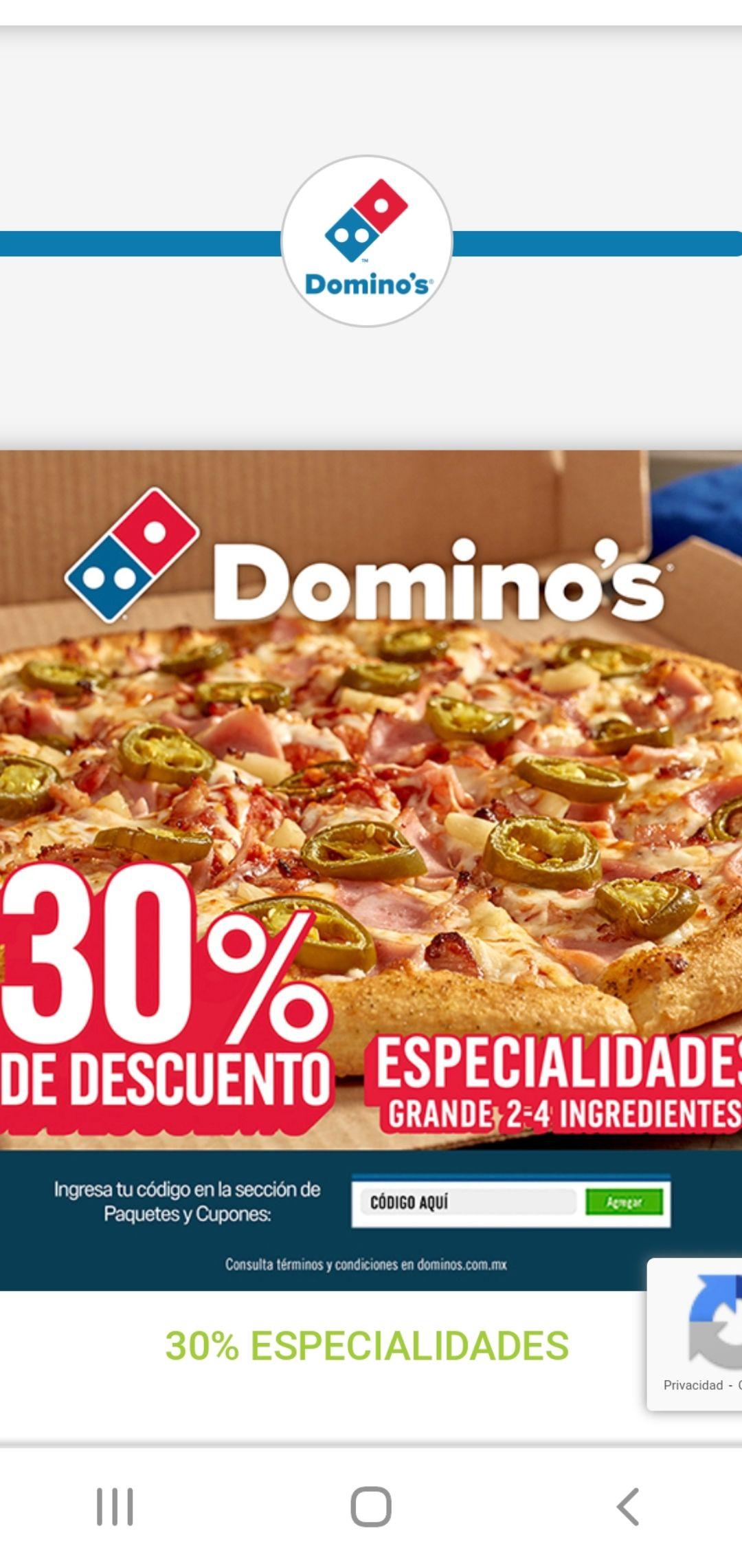 Domino's pizza 30% de descuento pizza grande 2-4 ingredientes especialidades