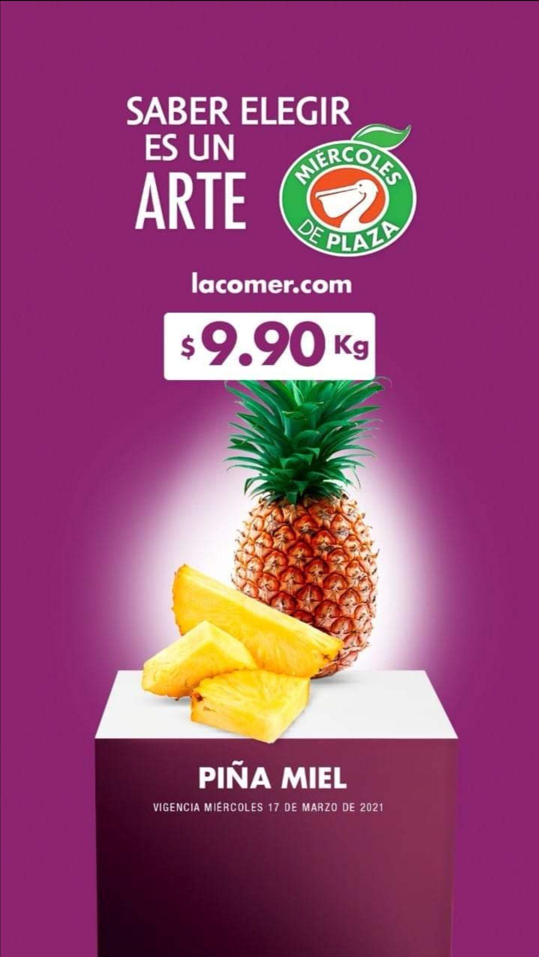 La Comer y Fresko: Miércoles de Plaza 17 Marzo: Jitomate ó Piña 9.90 kg... Papa ó Papaya $18.50 kg.
