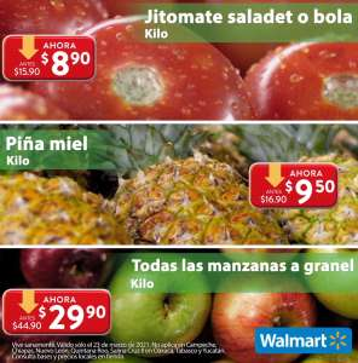 Walmart: Martes de Frescura 23 Marzo: Jitomate Saladet ó Bola $8.90 kg... Piña $9.50 kg... Todas las Manzanas $29.90 kg.