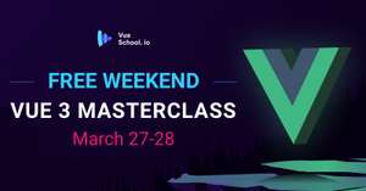 Fin de semana Vue 3 MasterClass impartido por Vue School (del dude de Rails for Zombies)
