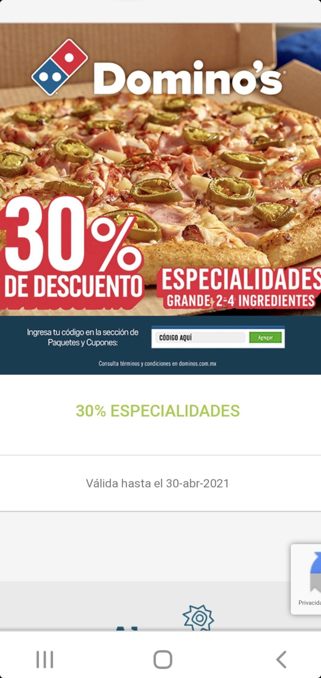 DOMINOS PIZZA 30% DE DESCUENTO PIZZA GRANDE ESPECIALIDADES 2-4 INGREDIENTES (CUPON ALSEA)