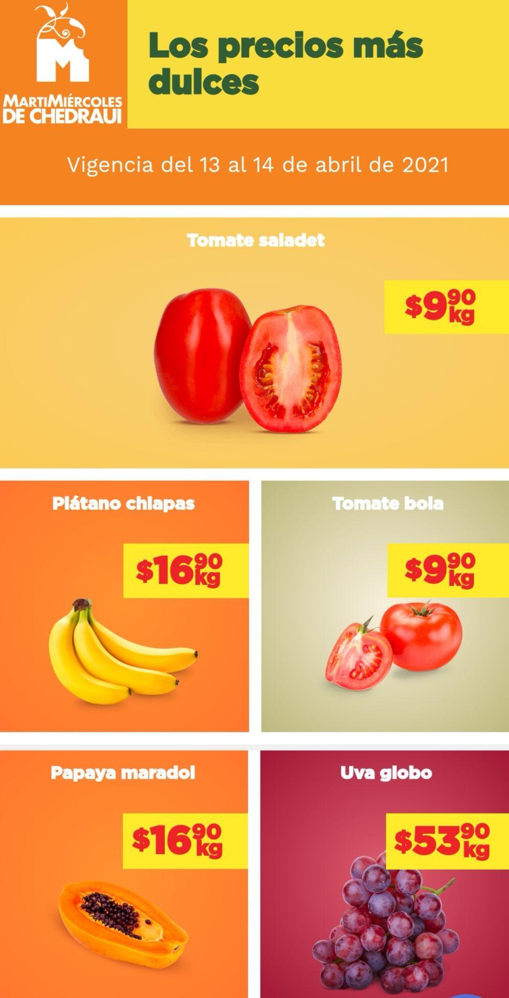 Chedraui: MartiMiércoles de Chedraui 13 y 14 Abril: Jitomate Saladet ó Bola $9.90 kg... Plátano ó Papaya $16.90 kg.