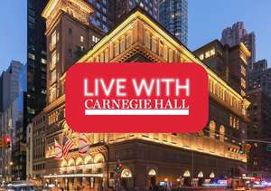 CARNEGIE HALL: Live with Carnegie Hall FREE