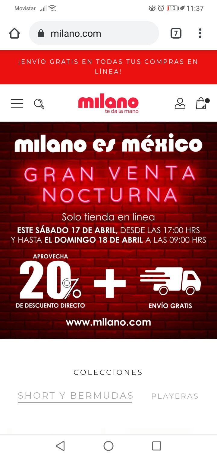 Milano. Venta nocturna 20% + envío gratis la promoción es solo en linea, hay cosas desde 15 pesos